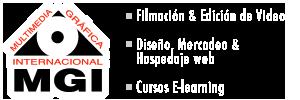 MGI Multimedia, Filmación & Edición de video, Mercadeo, diseño y hospedaje web, Productos Elearning & Multimedia